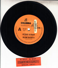 "SLIM DUSTY  G'day, G'day & Break Away 7"" 45 rpm record + jukebox title strip"