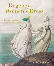 Regency Women's Dress Techniques and Patterns 1800-1830 9781849943017
