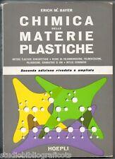 Bayer E.M.; CHIMICA DELLE MATERIE PLASTICHE ; Hoepli 1963