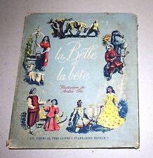 La Belle et la Bête. Album du Père Castor 1951. Cartonné Illustrations André PEC