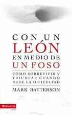 (New) Con un león en Medio de un Foso Cuando Estaba Nevando by Mark Batterson