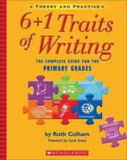 6+1 Traits of Writing: The Complete Guide for the Primary Grades by Ruth Culham…