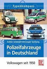 Polizeifahrzeuge in Deutschland - VW seit 1950 Typenkompaß