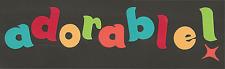 Scrapbooking Words - Adorable - 5 different colours
