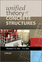 Unified Theory of Concrete Structures by Hsu, Thomas T. C.|Mo, Yi-Lung (Hardback