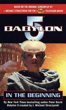 In the Beginning (Babylon 5) by David, Peter; J. Michael Straczynski