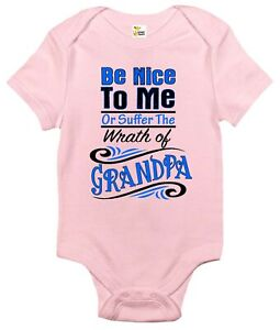 Baby Bodysuit - Be Nice to Me or Suffer the Wrath of Grandpa Baby Clothes