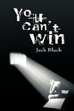 You Can't Win by Jack Black (2007, Paperback)