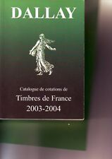 Catalogue cotations de  timbres France -  Dallay 2003-2004 - pratiquement neuf