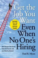 Get The Job You Want, Even When No Ones Hiring: Take Charge of Your Career, Fin