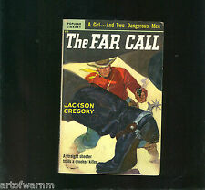 THE FAR CALL (Violence on the Frontier) by J Gregory, Popular Library  # 313