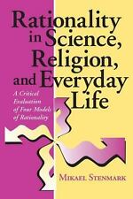 Rationality in Science, Religion, and Everyday Life : A Critical Evaluation...
