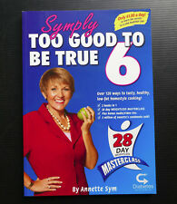 Symply Too Good to be True Book 6 Annette Sym Low Fat Diet Cookbook & CD Simply