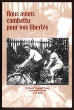 LOUIS CALAY, NOUS AVONS COMBATTU POUR VOS LIBERTÉS - RÉSISTANCE LIMOUSIN