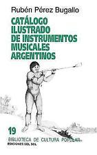 Catálogo Ilustrado de Instrumentos Musicales Argentinos by Rubén Pérez...