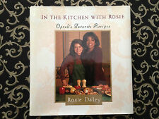 Oprah's Personal Chef COOKBOOK In The Kitchen With Rosie by Rosie Daley