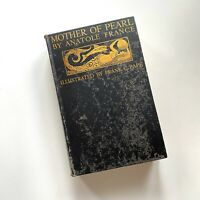 Mother of Pearl by Anatole France Hardcover Book 1st Illustrated Edition 1929