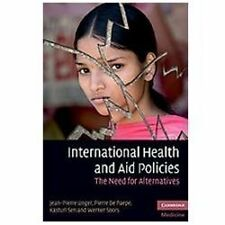 International Health and Aid Policies: The Need for Alternatives (Cambridge Medi