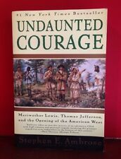 Undaunted Courage by Stephen E. Ambrose (paperback ed.) ISBN #: 0684826976