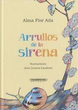 Arrullos de la sirena (Spanish Edition), Alma Flor Ada, Good Condition, Book