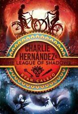 Charlie Hernandez & The League Of Shadows Ryan Calejo 9781534426580