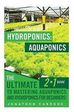 Hydroponics Aquaponics Ultimate 2 in 1 Guide Mastering by Cardone Jonathon