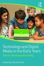 Technology and Digital Media in the Early Years : Tools for Teaching and...