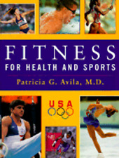 Fitness for Health and Sports: A Gold-Medal Guide to Improved Strength, Aerobic