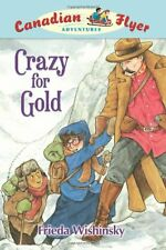 Canadian Flyer Adventures #3: Crazy for Gold