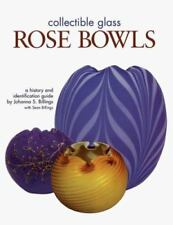 Collectible Glass Rose Bowls : A History and Identification Guide by Johanna...