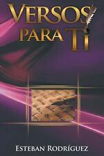 Versos para Ti by Esteban Rodriguez (2013, Paperback)