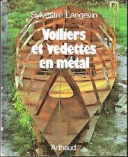 Livre : Voiliers et Vedettes en Métal - Sylvestre Langevin