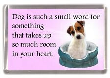 "Parson Russell Terrier Fridge Magnet ""Dog is such a small word.."" by Starprint"