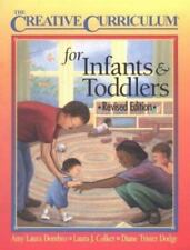 Creative Curriculum for Infants and Toddlers by Amy L. Dombro, Diane T. Dodge a…