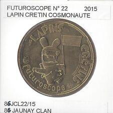 86 JAUNAY-CLAN FUTUROSCOPE Numero 22 LAPIN CRETIN COSMONAUTE 2015 SUP