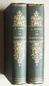Les IRRIGATIONS Ronna 1888 1889 Tomes I et II reliés agriculture machines canaux
