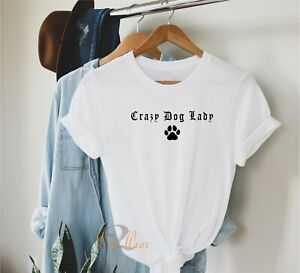 Crazy Dog Lady - T Shirt Dog Lovers Gift Ladies Funny Paw print T-Shirt Top