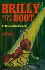 Brilly and the Boot: Brenda Raudenbush: PaperBack: Fire Ants & Forgiveness:  NEW