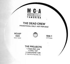 THE DEAD CREW-MCA RECORDS-THE PROJECTS/STEP YA GAME UP WHITE LABEL-PROMO NM COND