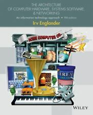 The Architecture of Computer Hardware and System Software: An Information
