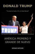 Donald Trump América Primero y Grande de Nuevo by Myriam Witcher (2016,...