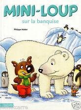 Mini-Loup N°16 - Mini-Loup sur la Banquise - P. Matter - Eds. Hachette - 2011