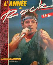 LIVRE music L'ANNEE DU ROCK 85 86 - P & M. ALESSANDRINI - CALMANN LEVY