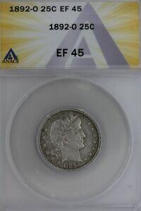 1892-O  .25  ANACS   EF 45   Barber Quarter, Liberty Head Quarter, Barber 25c,