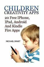 Children Creativity Apps: 20 Free IPhone, IPad, Android and Kindle Fire Apps...