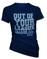 out of Your League I'm a Blues Supporter NSW Ladies T-shirt 12