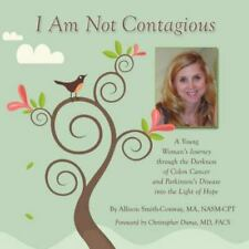 I AM NOT CONTAGIOUS By M A Allison Smith-conway *Excellent Condition*