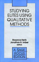 NEW Studying Elites Using Qualitative Methods (SAGE Focus Editions)