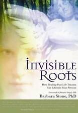 NEW Invisible Roots: How Healing Past Life Trauma Can Liberate Your Present