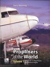 PROPLINERS OF THE WORLD VOLUME 1 - GERRY MANNING 2011 ***BRAND NEW BOOK!!***
